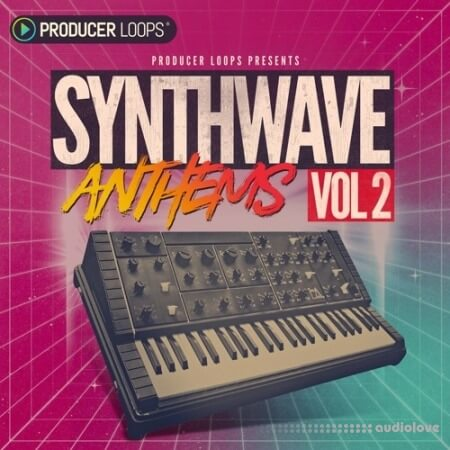 Producer Loops Synthwave Anthems Vol.2