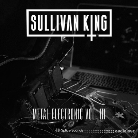 Splice Sounds Sullivan King Metal Electronic Vol.3