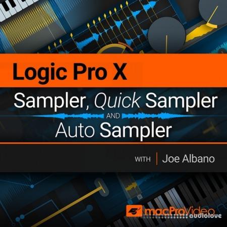 MacProVideo Logic Pro X 210 Sampler, Quick Sampler and Auto Sampler