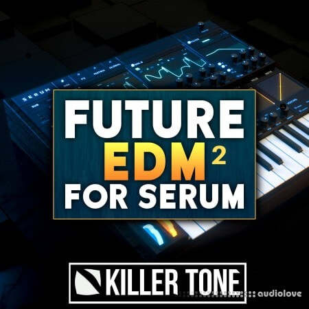 Audentity Records Future EDM For Serum 2 Synth Presets