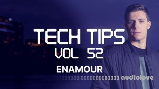 Sonic Academy Tech Tips Volume 52 with Enamour