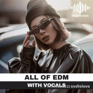 Seven Sounds All Of EDM