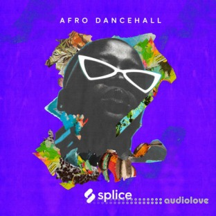 Splice Sessions Afro Dancehall with Iss 814