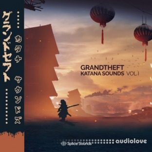 Splice Sounds Grandtheft Katana Sounds Vol.1