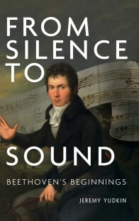 From Silence to Sound : Beethoven's Beginnings