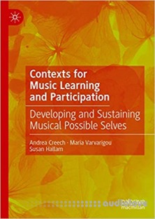 Contexts for Music Learning and Participation: Developing and Sustaining Musical Possible Selves
