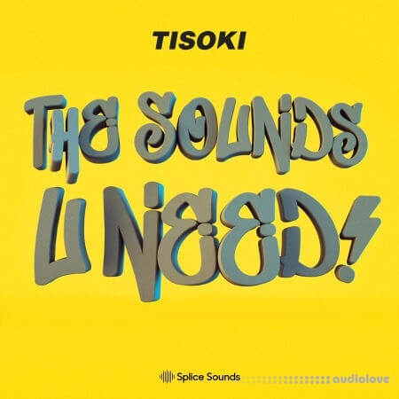 Splice Sounds Tisoki The Sounds U Need Sample Pack MiDi Synth Presets