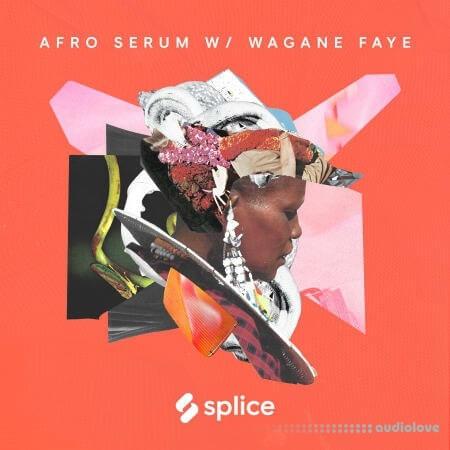 Splice Sessions Senegalese Serum with Wagane Faye WAV MiDi