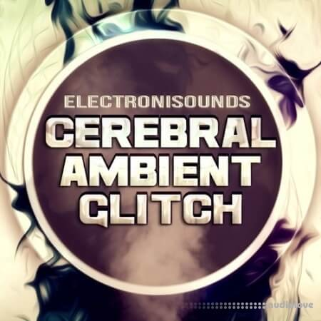 Electronisounds Cerebral Ambient Glitch WAV