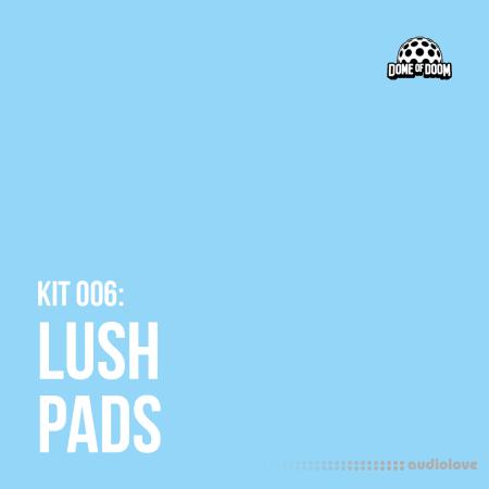 Dome of Doom Lush Pads