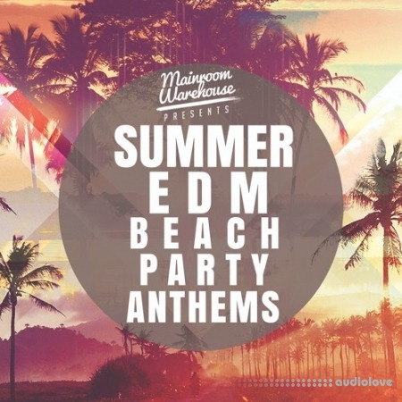 Mainroom Warehouse Summer EDM Beach Party Anthems