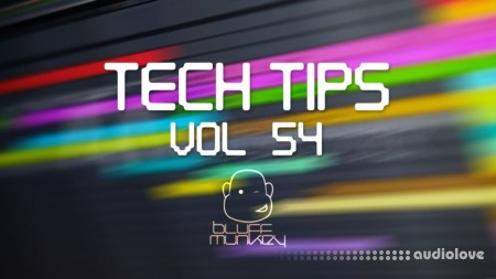 Sonic Academy Tech Tips Volume 54 with Bluffmunkey