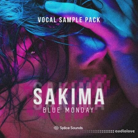 Splice Sounds SAKIMA - Blue Monday Vocal Sample Pack WAV