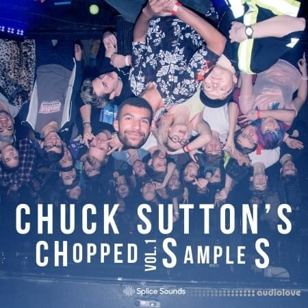 Splice Sounds Chuck Sutton's Chopped Samples Vol.1