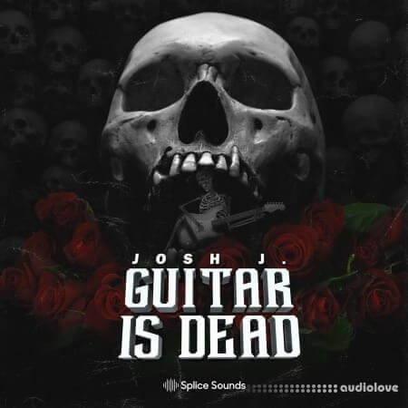 Splice Sounds Josh J. Guitar is Dead Sample Pack