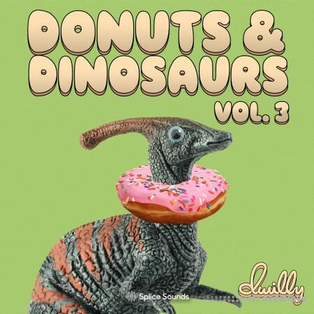 Splice Sounds dwilly donuts and dinosaurs sample pack Vol.3