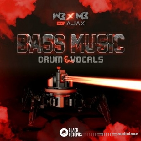 Black Octopus Sound WB x MB ft Ajax: Bass Music Drum and Vocals WAV