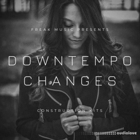 Freak Music Downtempo Changes