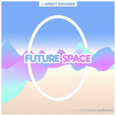 Orbit Sounds Future Space