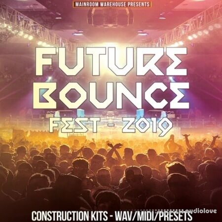 Mainroom Warehouse Future Bounce Fest 2019