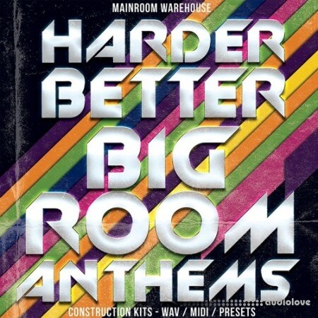 Mainroom Warehouse Harder Better Bigroom Anthems MULTiFORMAT