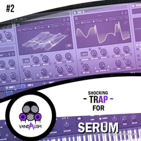 Vandalism Shocking Trap For Serum #2 Synth Presets MiDi