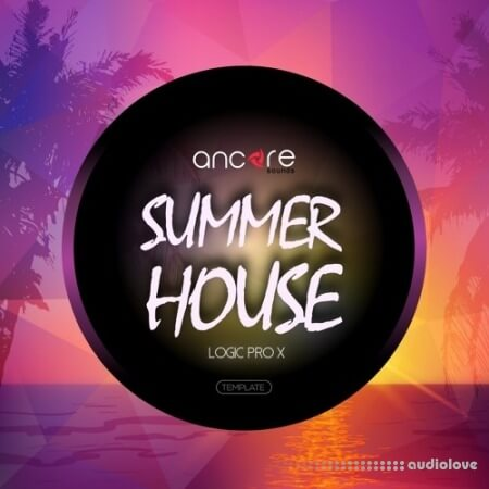 Ancore Sounds Summer House Volume 1-2