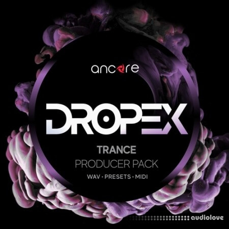 Ancore Sounds DROPEX Trance Producer Pack
