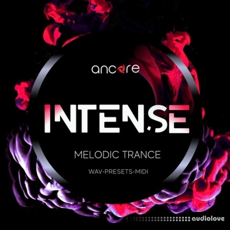 Ancore Sounds INTENSE Melodic Trance