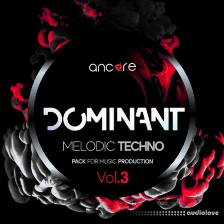 Ancore Sounds DOMINANT Volume 3 Melodic Techno Producer Pack