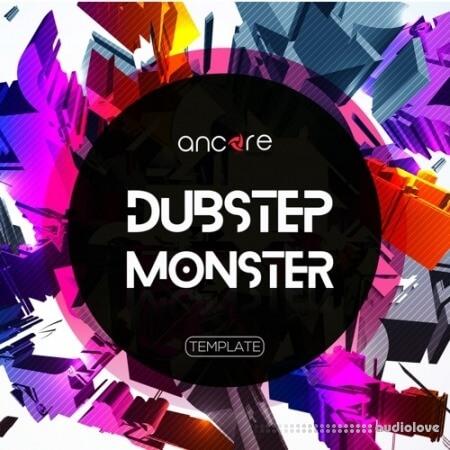 Ancore Sound Dubstep Monster Volume 1