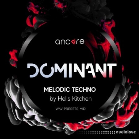 Ancore Sounds DOMINANT Melodic Techno WAV MiDi Synth Presets
