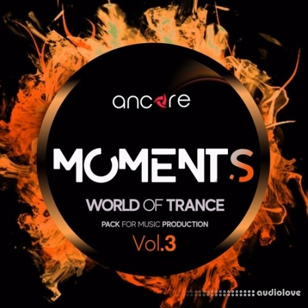 Ancore Sounds Trance MOMENTS Volume 3 Producer Pack