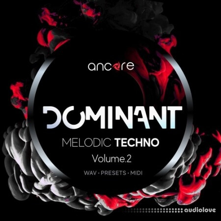 Ancore Sounds DOMINANT Techno Volume 2 Melodic Techno Producer Pack