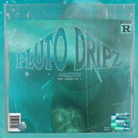 Pluto Dripz Aquanaut Vol.1 (Sample Pack)
