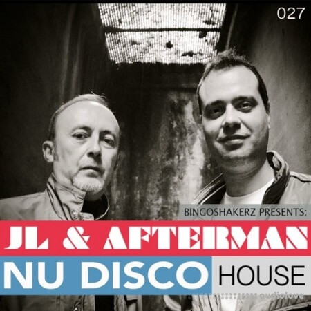 Bingoshakerz JL and Afterman Nu Disco House