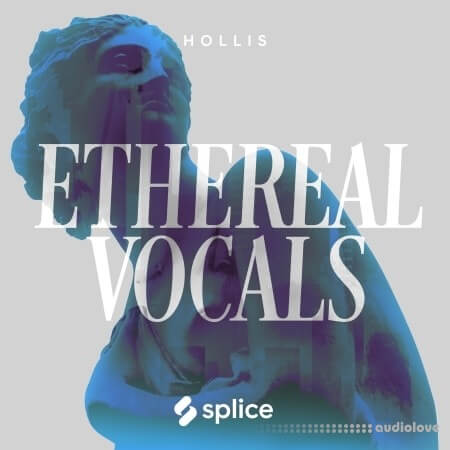 Splice Originals Ethereal Vocals With Hollis