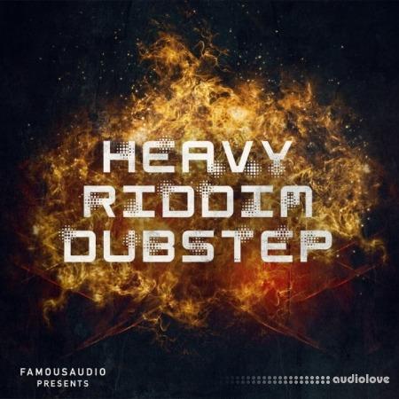 Famous Audio Heavy Riddim Dubstep