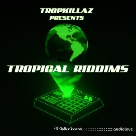 Splice Sounds Tropkillaz presents Tropical Riddims
