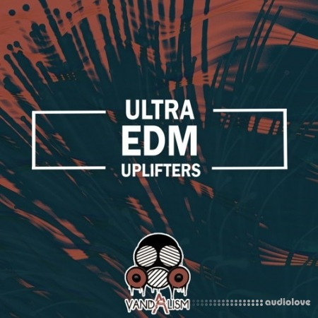 Vandalism Ultra EDM Uplifters