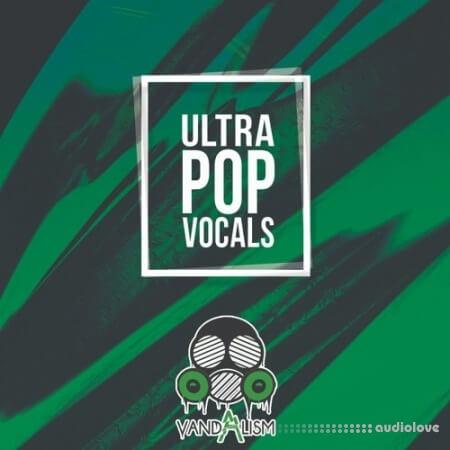 Vandalism Ultra Pop Vocals
