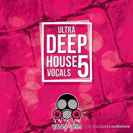 Vandalism Ultra Deep House Vocals 5