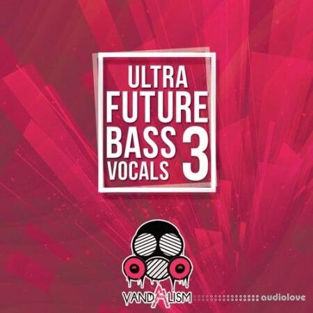 Vandalism Ultra Future Bass Vocals 3