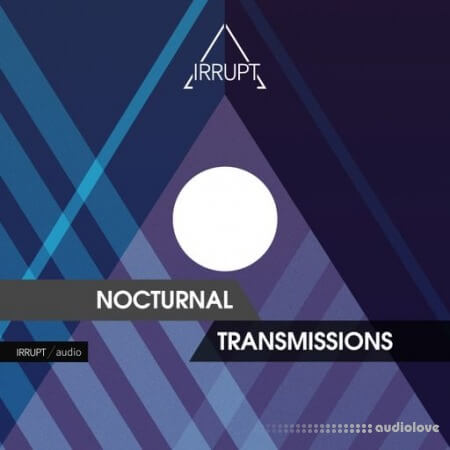 Irrupt Audio Nocturnal Transmissions