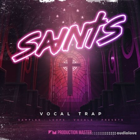 Production Master Saints Vocal Trap WAV Synth Presets