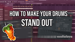 SkillShare How to Make Your Drums Stand Out [FL Studio]