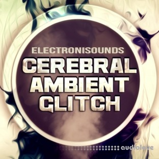 Electronisounds Cerebral Ambient Glitch