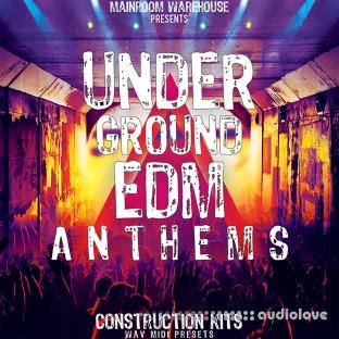 Mainroom Warehouse Underground EDM Anthems
