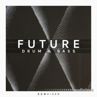 Zenhiser Future Drum and Bass