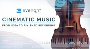 Evenant Cinematic Music: From Idea To Finished Recording
